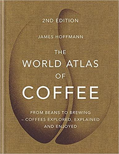 Mitchell Beazley The World Atlas of Coffee